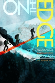 Image for On The Edge: Transitioning Imaginatively to College