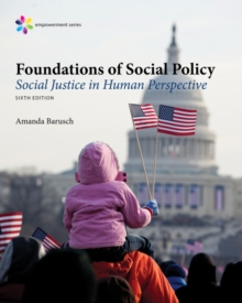 Image for Empowerment Series: Foundations of Social Policy : Social Justice in Human Perspective