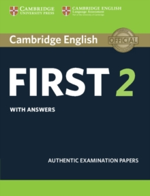 Image for Cambridge English first 2  : authentic examination papers: Student's book with answers