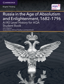 A/AS level history for aqa: Russia in the age of absolutism and enlightenment, 1682-1796