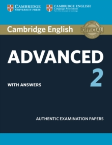 Cambridge English advanced 2  : authentic examination papers: Student's book with answers -