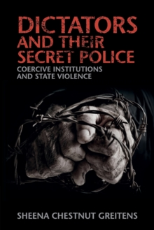 Image for Dictators and their secret police  : coercive institutions and state violence