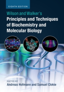 Image for Wilson and Walker's principles and techniques of biochemistry and molecular biology