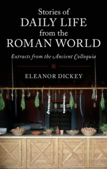 Image for Stories of daily life from the Roman world  : extracts from the ancient colloquia