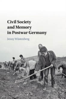 Image for Civil society and memory in postwar Germany
