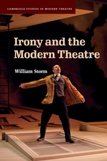 Image for Irony and the Modern Theatre