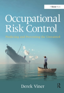 Image for Occupational risk control: predicting and preventing the unwanted