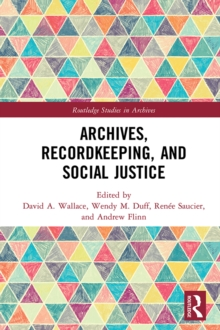 Image for Archives, Record-keeping, and Social Justice