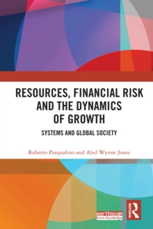 Image for Resources, Financial Risk and the Dynamics of Growth: Systems and society