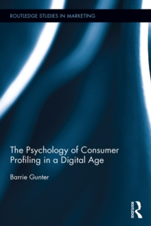 Image for The Psychology of Consumer Profiling in a Digital Age