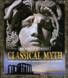 Image for Classical myth: a treasury of greek and roman legends, art, and history