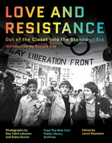 Image for Love and resistance  : out of the closet into the Stonewall era