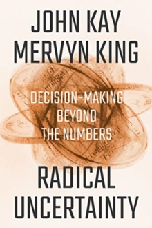 Image for Radical Uncertainty - Decision-Making Beyond the Numbers