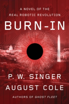 Image for Burn-In: A Novel of the Real Robotic Revolution