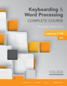 Image for Keyboarding and word processing  : complete course: Lessons 1-110 : Microsoft Word 2016