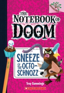 Image for Sneeze of the Octo-Schnozz: A Branches Book (The Notebook of Doom #11)