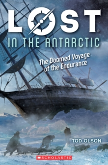 Image for Lost in the Antarctic: Doomed Voyage of the Endurance (Lost #4)