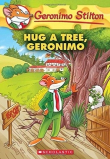 Image for Hug a Tree, Geronimo(Geronimo Stilton #69)