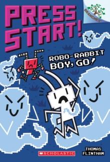 Image for Robo-Rabbit Boy, Go!: A Branches Book (Press Start! #7)