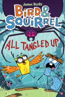 Image for Bird & Squirrel All Tangled Up (Bird & Squirrel #5)