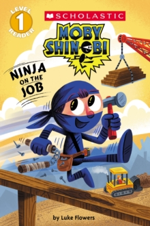 Image for Ninja on the Job (Moby Shinobi: Scholastic Reader, Level 1)