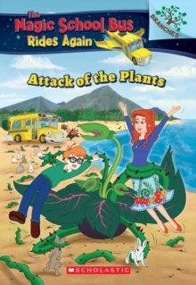 Image for The Attack of the Plants: A Branches Book (The Magic School Bus Rides Again)