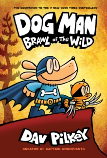 Image for Dog Man: Brawl of the Wild: From the Creator of Captain Underpants (Dog Man #6) (Library Edition)