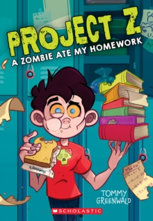 Image for A Zombie Ate My Homework (Project Z #1)
