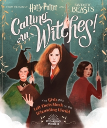 Image for Calling all witches!  : the girls who left their mark on the Wizarding World