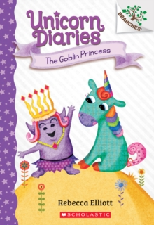 Image for The Goblin Princess: A Branches Book (Unicorn Diaries #4)