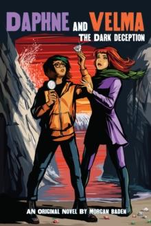 Dark Deception (Daphne and Velma Novel #2)