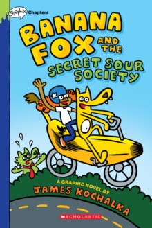 Image for Banana Fox and the Secret Sour Society: A Graphix Chapters Book  (Banana Fox #1)
