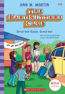 Image for Good-bye Stacey, Good-bye (The Baby-sitters Club #13)