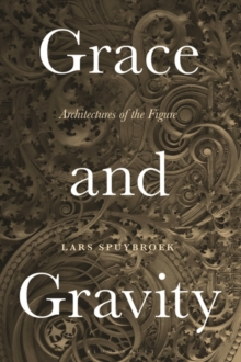 Image for Grace and gravity  : architectures of the figure