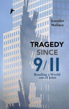Image for Tragedy since 9/11  : reading a world out of joint