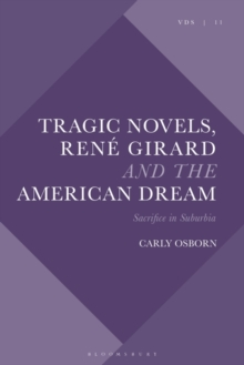 Image for Tragic novels, Renâe Girard and the American Dream  : sacrifice in suburbia
