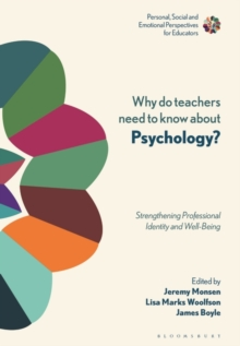 Image for Why do teachers need to know about psychology?  : strengthening professional identity and well-being