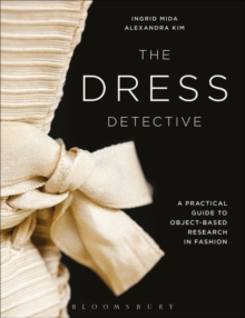 Image for The dress detective  : a practical guide to object-based research in fashion