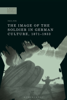 Image of the Soldier in German Culture, 1871-1933