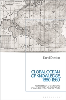 Image for Global ocean of knowledge, 1660-1860  : globalization and maritime knowledge in the Atlantic world