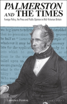Image for Palmerston and The Times  : foreign policy, the press and public opinion in mid-Victorian Britain