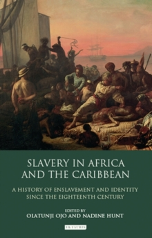 Image for Slavery in Africa and the Caribbean : A History of Enslavement and Identity Since the Eighteenth Century