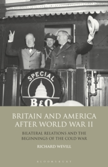 Image for Britain and America after World War II  : bilateral relations and the beginnings of the Cold War