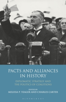 Image for Pacts and Alliances in History : Diplomatic Strategy and the Politics of Coalitions