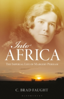 Image for Into Africa  : the imperial life of Margery Perham