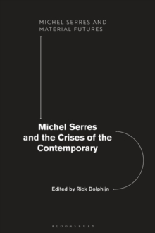 Image for Michel Serres and the Crises of the Contemporary