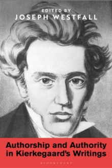 Image for Authorship and Authority in Kierkegaard's Writings