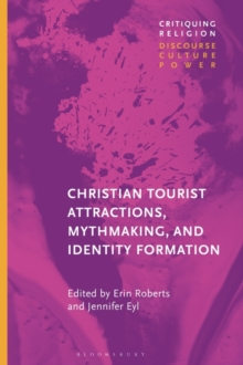 Image for Christian tourist attractions, mythmaking, and identity formation