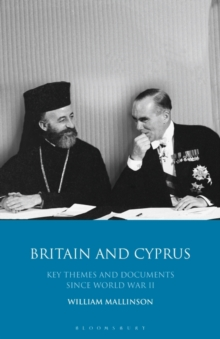 Image for Britain and Cyprus : Key Themes and Documents Since World War II