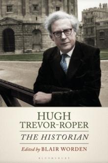 Image for Hugh Trevor-Roper : The Historian